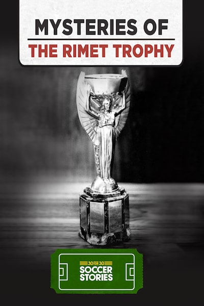 Mysteries of The Jules Rimet Trophy